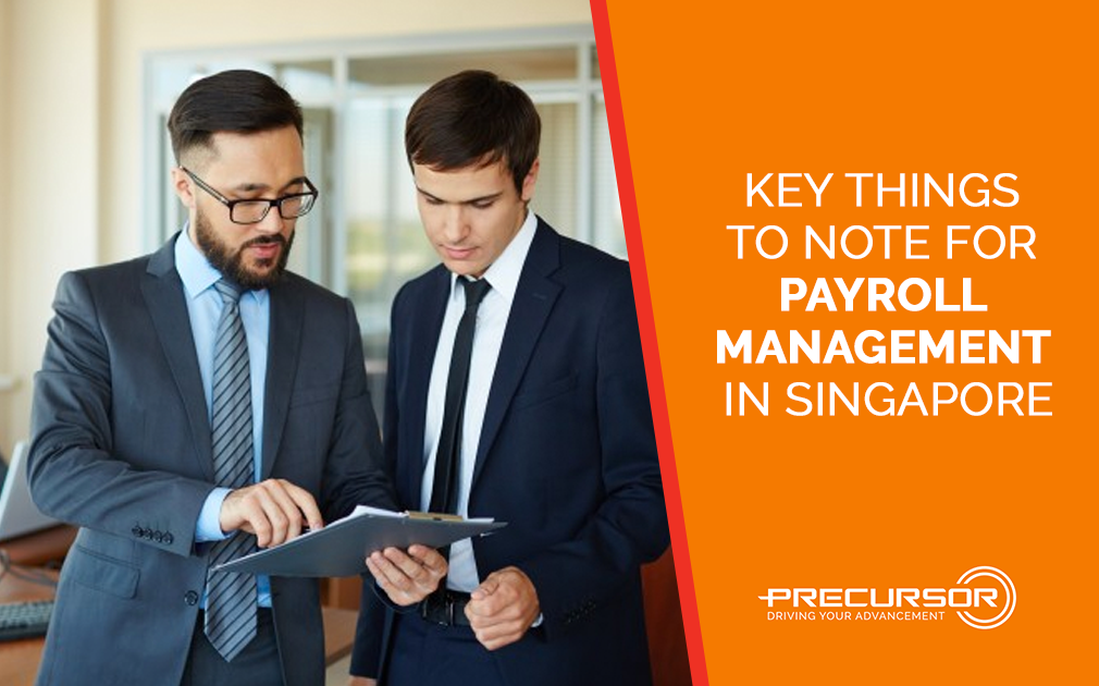 Key Things To Note For Payroll Management In Singapore